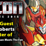 Transformers Writer James Roberts to attend TFcon Charlotte 2015